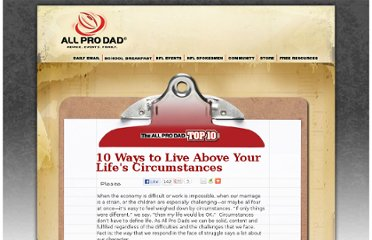 http://www.allprodad.com/top10/inspirational/10-ways-to-live-above-your-lifes-circumstances/