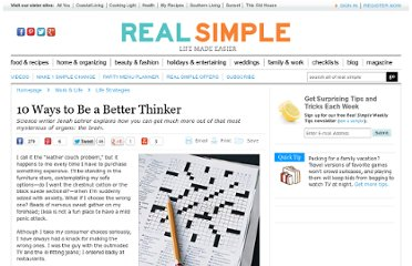 http://www.realsimple.com/work-life/life-strategies/10-ways-better-thinker-00000000011582/index.html