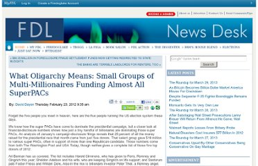 http://news.firedoglake.com/2012/02/23/what-oligarchy-means-small-groups-of-multi-millionaires-funding-almost-all-superpacs/