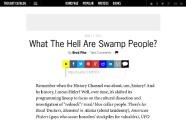 http://thoughtcatalog.com/2011/what-the-hell-are-swamp-people/
