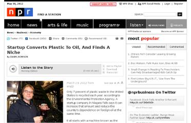 http://www.npr.org/2012/03/19/147506525/startup-converts-plastic-to-oil-and-finds-a-niche