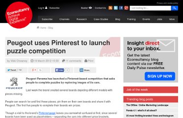 http://econsultancy.com/blog/9342-peugeot-uses-pinterest-to-launch-puzzle-competition