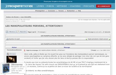 http://www.jerecuperemonex.com/forum/les-manipulateurs-pervers-attention-t4678.html