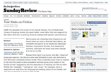 http://www.nytimes.com/2012/03/18/opinion/sunday/the-neuroscience-of-your-brain-on-fiction.html?_r=2&scp=1&sq=Your%20brain%20on%20fiction&st=Search