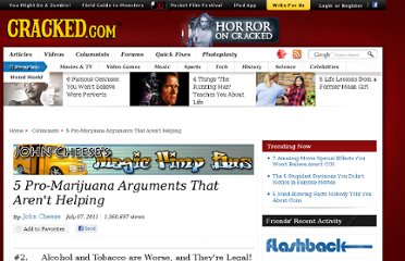 http://www.cracked.com/blog/5-pro-marijuana-arguments-that-arent-helping_p2/
