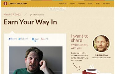 http://www.chrisbrogan.com/earn-your-way-in/