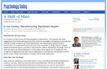 http://www.psychologytoday.com/blog/shift-mind/201203/is-our-society-manufacturing-depressed-people