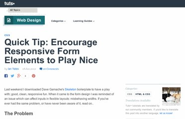 http://webdesign.tutsplus.com/tutorials/htmlcss-tutorials/quick-tip-encourage-responsive-form-elements-to-play-nice/