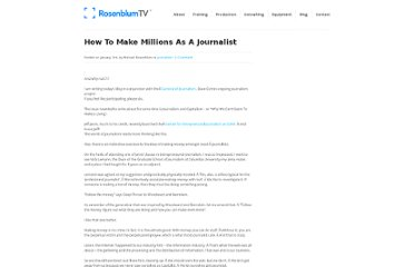 http://www.rosenblumtv.com/2012/01/how-to-make-millions-as-a-journalist/