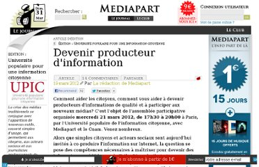 http://blogs.mediapart.fr/edition/complices/article/190312/devenir-producteur-dinformation