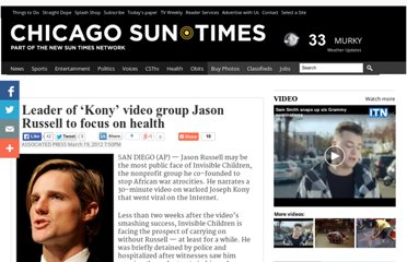 http://www.suntimes.com/news/nation/11405869-418/leader-of-kony-video-group-jason-russell-to-focus-on-health.html