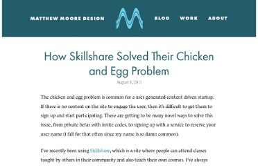 http://www.matthewmooredesign.com/how-skillshare-solved-their-chicken-and-egg-problem/