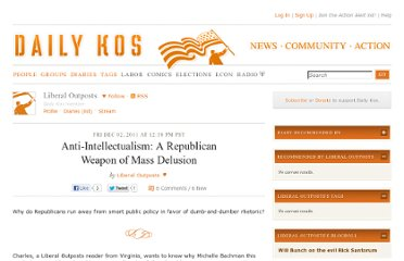 http://www.dailykos.com/story/2011/12/02/1041833/-Anti-Intellectualism-A-Republican-Weapon-of-Mass-Delusion