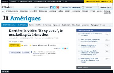 http://www.lemonde.fr/ameriques/article/2012/03/20/derriere-la-video-kony-2012-le-marketing-de-l-emotion_1672757_3222.html
