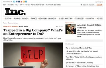 http://www.inc.com/marcia-zellers/trapped-in-a-big-company-whats-an-entrepreneur-to-do.html