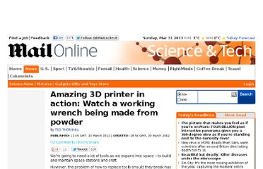 http://www.dailymail.co.uk/sciencetech/article-2117570/Amazing-3D-printer-action-Watch-working-wrench-printed-powder.html