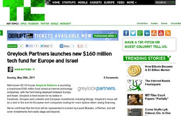 http://techcrunch.com/2011/05/29/greylock-partners-launches-new-160-million-tech-fund-for-europe-and-israel/