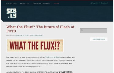 http://seb.ly/2010/09/what-the-flux-the-future-of-flash-at-fotb/