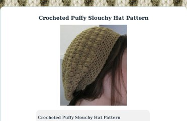 http://allcraftsblogs.com/crochet_hat_patterns/puffy_slouchy_crocheted_hat_pattern/puffy_slouchy_crocheted_hat_pattern.html
