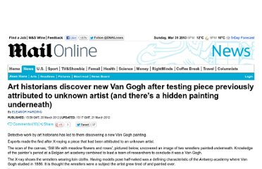 http://www.dailymail.co.uk/news/article-2117697/Art-historians-discover-new-Van-Gogh-testing-piece-previously-attributed-unknown-artist-theres-hidden-painting-underneath.html