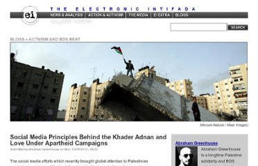 http://electronicintifada.net/blogs/abraham-greenhouse/social-media-principles-behind-khader-adnan-and-love-under-apartheid