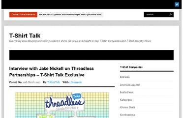 http://www.t-shirttalk.com/2012/03/20/interview-with-jake-nickell-on-threadless-partnerships-t-shirt-talk-exclusive/#comments