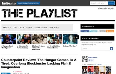 http://blogs.indiewire.com/theplaylist/counterpoint-review-the-hunger-games-is-a-tired-overlong-blockbuster-lacking-flair-and-imagination
