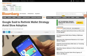 http://www.bloomberg.com/news/2012-03-21/google-said-to-rethink-wallet-strategy-amid-slow-adoption.html