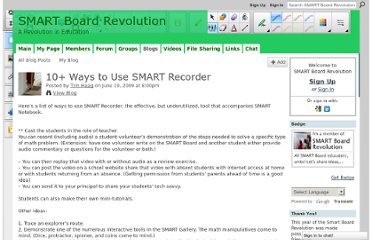 http://smartboardrevolution.ning.com/profiles/blogs/10-ways-to-use-smart-recorder