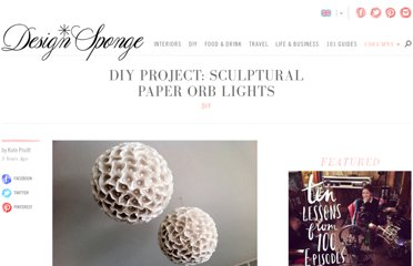 http://www.designsponge.com/2012/03/diy-project-sculptural-paper-orb-lights.html#more-131907