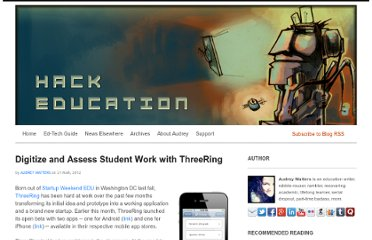 http://www.hackeducation.com/2012/03/21/digitize-and-assess-student-work-with-threering/