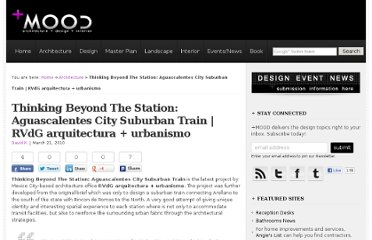 http://plusmood.com/2010/03/thinking-beyond-the-station-aguascalentes-city-suburban-train-rvdg-arquitectura-urbanismo/