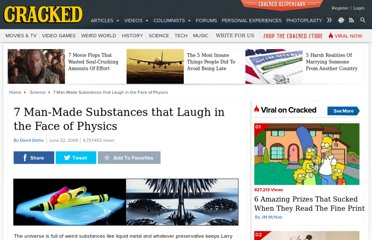http://www.cracked.com/article_17476_7-man-made-substances-that-laugh-in-face-physics.html
