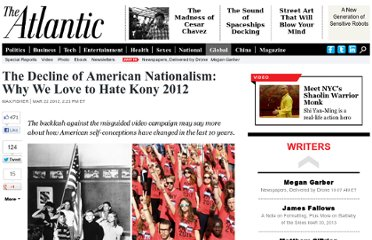 http://www.theatlantic.com/international/archive/2012/03/the-decline-of-american-nationalism-why-we-love-to-hate-kony-2012/254929/