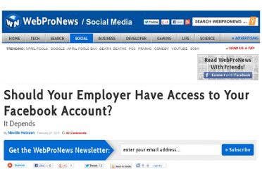 http://www.webpronews.com/should-your-employer-have-access-to-your-facebook-account-2011-02#comments