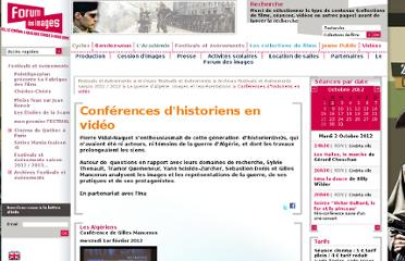http://www.forumdesimages.fr/fdi/Festivals-et-evenements/Archives-Festivals-et-evenements/Archives-Festivals-et-evenements-saison-2011-2012/La-guerre-d-Algerie-images-et-representations/Conferences-d-historiens-en-video
