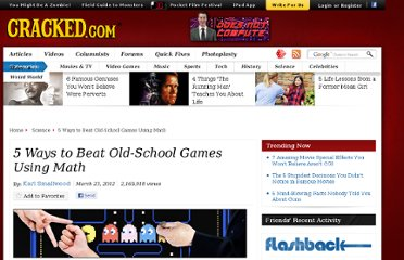 http://www.cracked.com/article_19747_5-ways-to-beat-old-school-games-using-math.html
