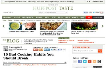 http://www.huffingtonpost.com/eatingwell/10-bad-cooking-habits-you_1_b_1373171.html