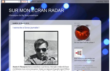 http://monecranradar.blogspot.com/2010/03/i-wanna-be-gonzo-journaliste.html