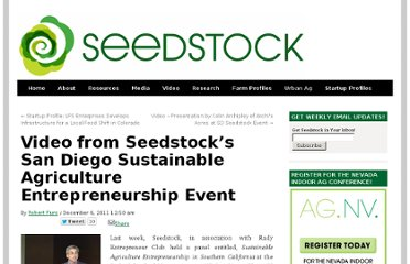 http://seedstock.com/2011/12/06/video-from-seedstocks-san-diego-sustainable-agriculture-entrepreneurship-event/