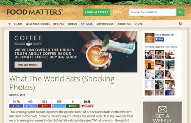 http://www.foodmatters.tv/articles-1/what-the-world-eats-shocking-photos