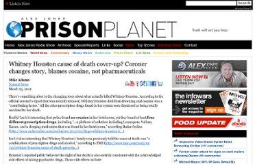 http://www.prisonplanet.com/whitney-houston-cause-of-death-cover-up-coroner-changes-story-blames-cocaine-not-pharmaceuticals.html