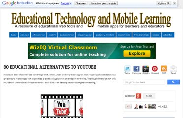 http://www.educatorstechnology.com/2012/03/80-educational-alternatives-to-youtube.html