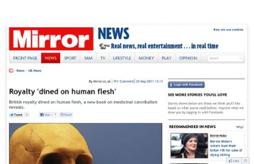 http://www.mirror.co.uk/news/uk-news/royalty-dined-on-human-flesh-180262