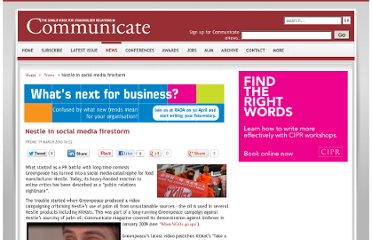 http://communicatemagazine.co.uk/index.php?option=com_content&view=article&id=1152:nestle-in-social-media-firestorm&catid=1:stories&Itemid=115