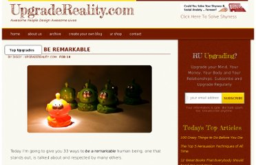 http://www.upgradereality.com/33-ways-to-be-remarkable/