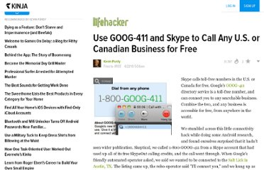 http://lifehacker.com/5569538/use-goog+411-and-skype-to-call-any-us-or-canadian-business-for-free