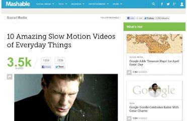 http://mashable.com/2012/03/25/10-amazing-slow-motion-videos-of-everyday-things/