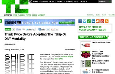 http://techcrunch.com/2012/03/25/dont-just-ship-it/