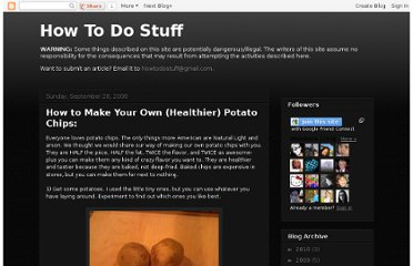 http://how2dostuff.blogspot.com/2008/09/how-to-make-your-own-healthier-potato.html